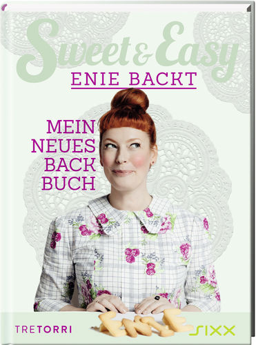 Sweet & Easy - Enie backt/Mein neues Backbuch